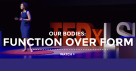 Dr. Tiffany Stewart TED Talk: Our Bodies: Function over Form